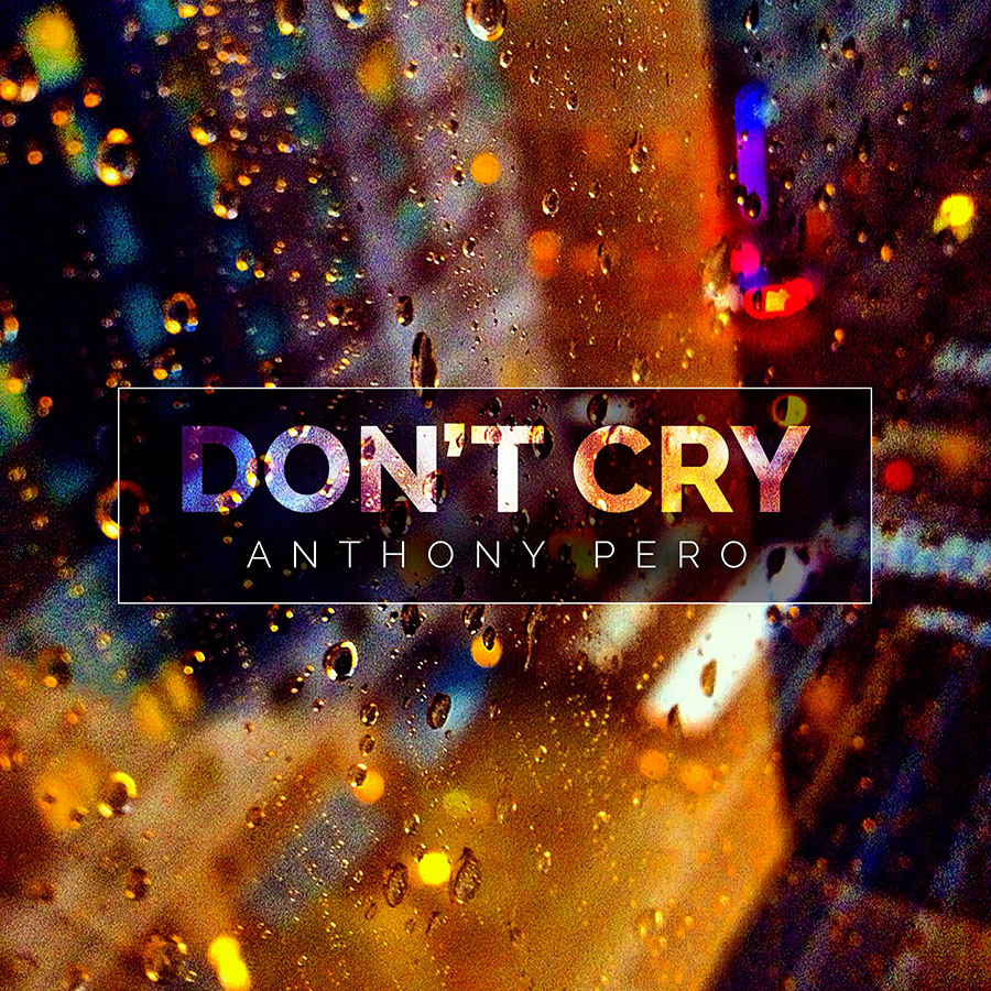 Cover of Don't Cry by Anthony Pero